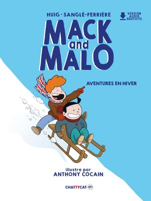 Mack and Malo : aventures en hiver